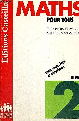 Maths pour tous, avec exercices et solutions : Niveau 2