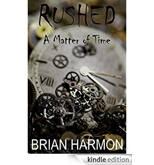 Rushed: A Matter of Time (English Edition) [Edizione Kindle]