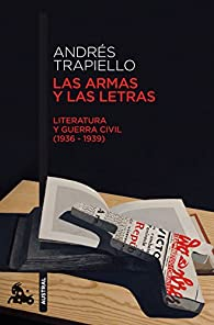 Las armas y las letras: 1 par Andrés Trapiello