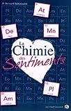 """Afficher """"La chimie des sentiments"""""""
