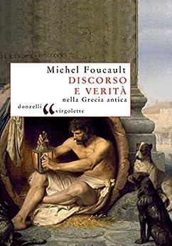Discorso e verità di [Foucault, Michel]