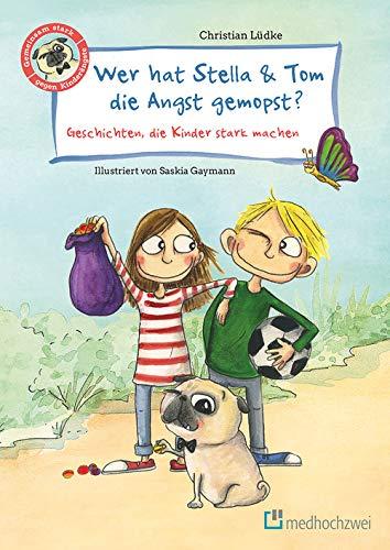 Wer hat Stella & Tom die Angst gemopst?: Geschichten, die Kinder ...