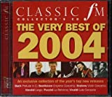 Classic FM - Collector's CD - The very best of 2004. An exclusive collection of the year's top new releases