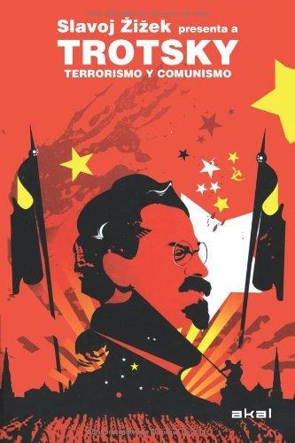 Trotsky. Terrorismo y comunismo. Slavoj Zizek presenta a Trotsky (Revoluciones)