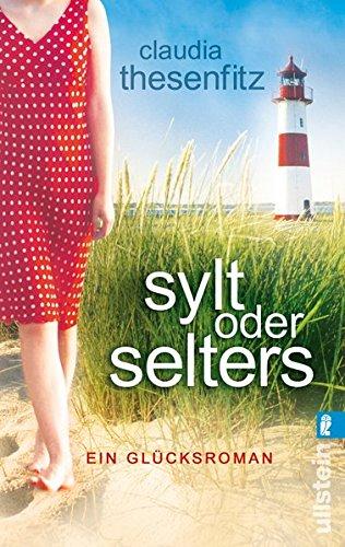 Preisvergleich Produktbild Sylt oder Selters: Ein Glücksroman