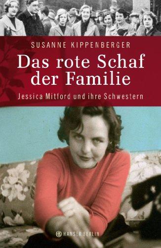 Das rote Schaf der Familie: Jessica Mitford und ihre Schwestern