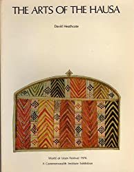 Arts of the Hausa: Exhibition Catalogue