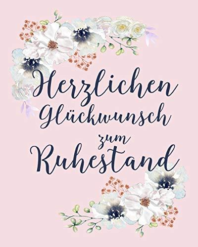 Herzlichen Glückwunsch zum Ruhestand: Notizbuch / Tagebuch Liniert Softcover -