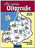 Der redliche Ostpreuße - Ein Kalenderbuch für 2015: 66./179. Jahrgang