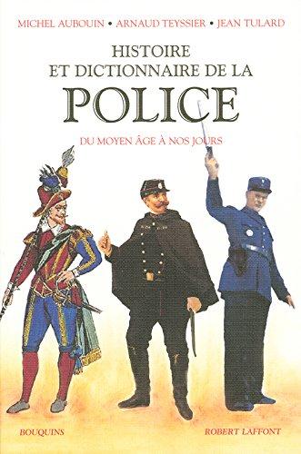 Histoire et dictionnaire de la Police par Michel Auboin