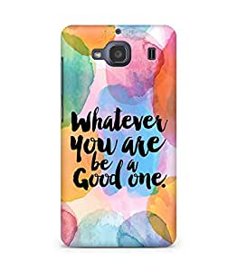 Amez Whatever you are Be a Good One Back Cover For Xiaomi Redmi 2S