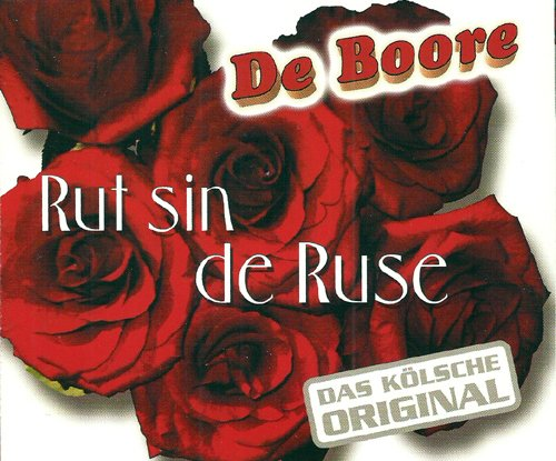 Rot, rot, rot sind die Rosen (ja ja ja, ne ne ne) (CD Single De Boore, 3 Tracks) (Rose Rote Single)