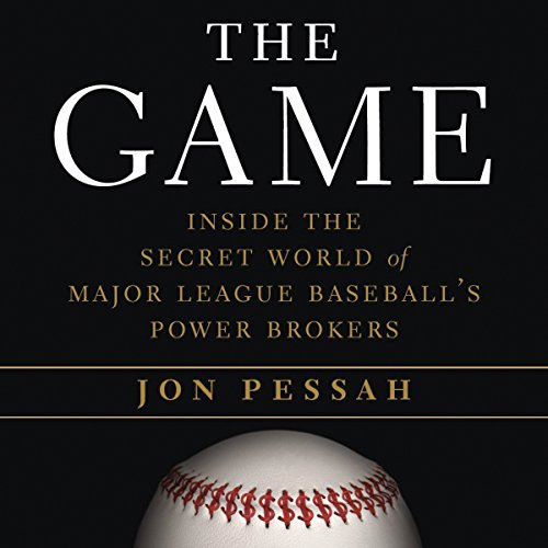 the-game-inside-the-secret-world-of-major-league-baseballs-power-brokers