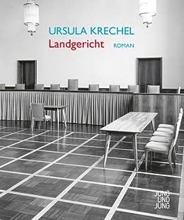 Landgericht: Roman von [Krechel, Ursula]