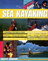 Sea Kayaking: A Woman's Guide by Shelley Johnson (1998-05-22)