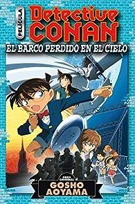 Detective Conan Anime Comic: El barco perdido en el cielo: El barco perdido en el cielo. par Gosho Aoyama