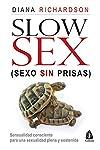 https://libros.plus/slow-sex-sexo-sin-prisas-sensualidad-consciente-para-una-sexualidad-plena-y-sostenida/