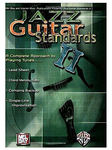 Jazz Guitar Standards II: Complete Approach to Playing Tunes. Für Gitarre, Gitarrentabulatur