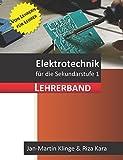 Elektrotechnik: für die Sekundarstufe 1 (Lehrerband) (Arbeitslehre unterrichten, Band 1)