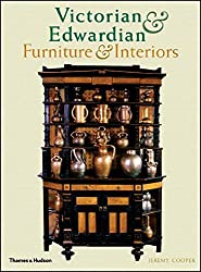 Victorian & Edwardian Furniture & Interiors: From the Gothic Revival to Art Nouveau