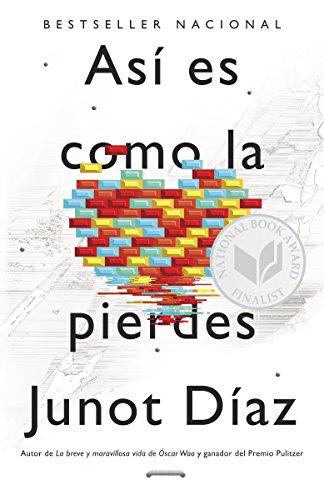 Asi Es Como La Pierdes: Relatos por Junot Diaz