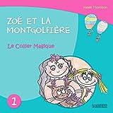 Livres pour enfants: Le Collier Magique - Zoé et la Montgolfière (Livres pour enfants, enfant, enfant 8 ans, enfant secret, livre pour bébé, bébé, enfant 3 ans, enfant 0 à 3 ans, livres enfants)
