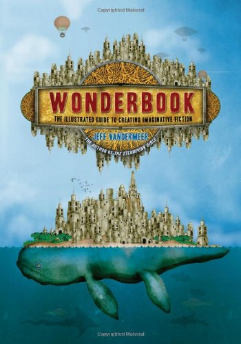 Buchseite und Rezensionen zu 'Wonderbook: The Illustrated Guide to Creating Imaginative Fiction' von Jeff VanderMeer