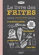 Le livre des frites de Anne La Forest (de)