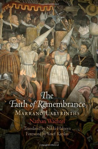 The Faith of Remembrance: Marrano Labyrinths (Jewish Culture and Contexts) by Wachtel, Nathan (2013) Hardcover