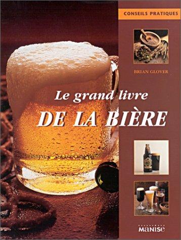 Le Grand Livre de la bière par Brian Glover