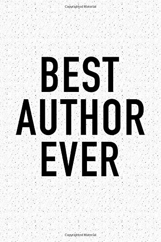 Best Author Ever: A Matte 6x9 Inch Softcover Notebook Journal With 120 Blank Lined Pages And A Funny Author Cover Slogan por GetThread Polka Dot Journals
