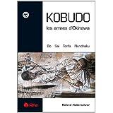 Kobudo, les armes d'Okinawa : Bo, sai, Nunchaku, Tonfa