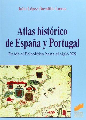 Atlas histórico de España y Portugal por Julio López-Davalillo Larrea