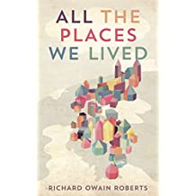 All The Places We Lived