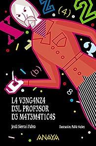 La venganza del profesor de matemáticas  par Jordi Sierra i Fabra