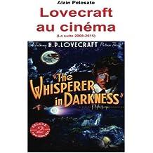 "Lovecraft au cinéma (La suite 2008_2015): La suite de ""Lovecraft au cinéma"""