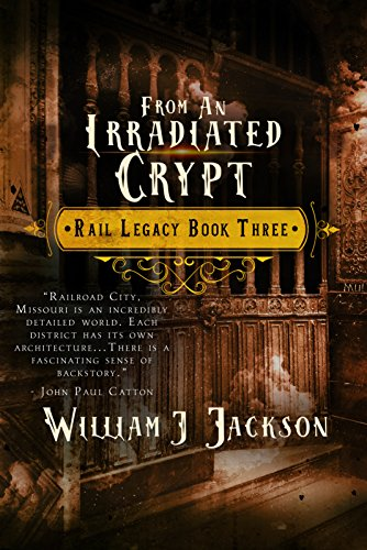 From An Irradiated Crypt: Book Three of the Rail Legacy book cover