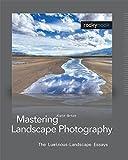Mastering Landscape Photography: The Luminous-Landscape Essays