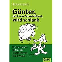 Günter wird schlank. Ein tierisches Diätbuch