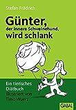 Günter wird schlank. Ein tierisches Diätbuch - Stefan Frädrich