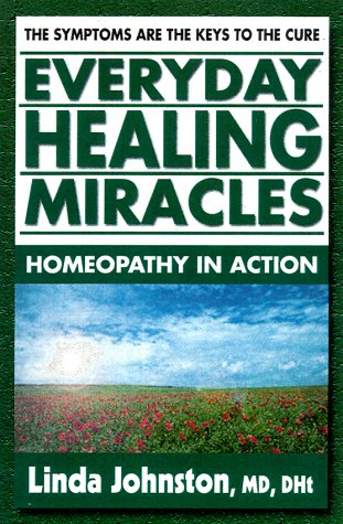 Everyday Miracles Homeopathy In Action