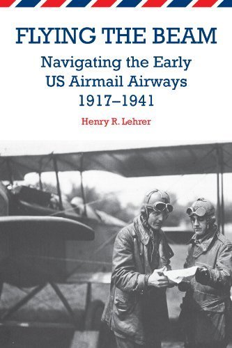 flying-the-beam-navigating-the-early-us-airmail-airways-1917-1941-by-henry-r-lehrer-2014-07-15