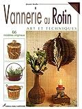 Vannerie au Rotin - Art et Techniques