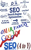 SEO : Search Engine Optimizations (A to Y) (English Edition)