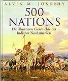 500 Nations - Die illustrierte Geschichte der Indianer Nordamerikas.