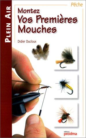 Vos premières mouches par Didier Ducloux