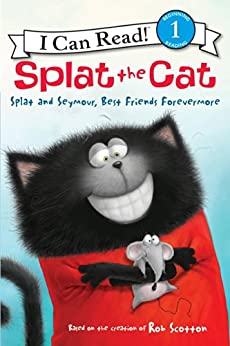 Splat the Cat: Splat and Seymour, Best Friends Forevermore (I Can Read Level 1) by [Scotton, Rob]
