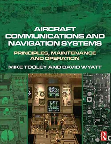 [Aircraft Communications and Navigation Systems: Principles, Maintenance and Operation for Aircraft Engineers and Technicians] (By: Mike Tooley) [published: December, 2007]