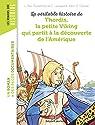 La véritable histoire de Thordis, la petite Viking qui partit à la découverte de l'Amérique par Lavaquerie-Klein