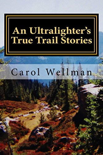 An Ultralighter's True Trail Stories: Beyond the Journey (English Edition)